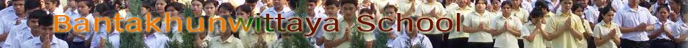 Bantakhunwittaya School